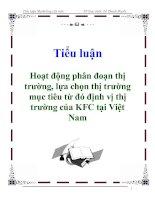 Tài liệu Tiểu luận: Hoạt động phân đoạn thị trường, lựa chọn thị trường mục tiêu từ đó định vị thị trường của KFC tại Việt Nam doc