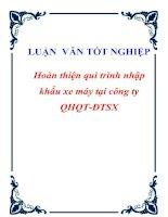 """Tài liệu Luận văn tốt nghiệp """"Hoàn thiện qui trình nhập khẩu xe máy tại công ty QHQT-ĐTSX """" doc"""