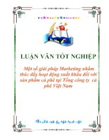 """Tài liệu Luận văn tốt nghiệp """"Một số giải pháp Marketing nhằm thúc đẩy hoạt động xuất khẩu đối với sản phẩm cà phê tại Tổng công ty cà phê Việt Nam """" pdf"""