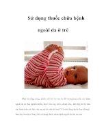 Tài liệu Sử dụng thuốc chữa bệnh ngoài da ở trẻ docx