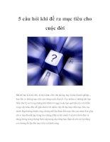 Tài liệu 5 câu hỏi khi đề ra mục tiêu cho cuộc đời Bất kể bạn là sinh viên, là một pdf