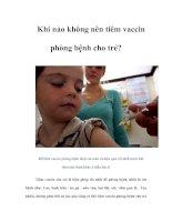 Tài liệu Khi nào không nên tiêm vaccin phòng bệnh cho trẻ? pdf
