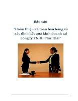 """Tài liệu Báo cáo """"Hoàn thiện kế toán bán hàng và xác định kết quả kinh doanh tại công ty TNHH Phú Thái"""". doc"""