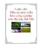 Tài liệu Luận văn: Đầu tư phát triển Khu công nghiệp trên địa bàn Hà Nội pdf