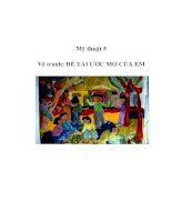 Tài liệu Mỹ thuật 5 - Vẽ tranh: ĐỀ TÀI ƯỚC MƠ CỦA EM pptx