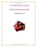 Tài liệu Chủ đề: Lớp học của bé - Đề tài: Món quà của cô giáo Nhóm - Lớp: Lá pptx