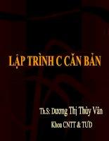 Tài liệu BÀI GIẢNG LẬP TRÌNH C CĂN BẢN (CHƯƠNG 4) - Th.S: Dương Thị Thùy Vân doc