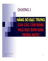 Tài liệu CHƯƠNG 3: HẰNG SỐ ĐẶC TRƯNG CỦA CÁC CÂN BẰNG HOÁ HỌC ĐƠN GIẢN TRONG NƯỚC pdf