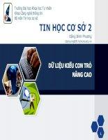 Tài liệu TIN HỌC CƠ SỞ 2: DỮ LIỆU KIỂU CON TRỎ NÂNG CAO docx