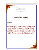 """Tài liệu Luận văn tốt nghiệp """"Thực trạng và những giải pháp góp phần thúc đẩy hoạt động xuất khẩu của tổng công ty cafe Việt Nam trong thời gian tới"""" docx"""