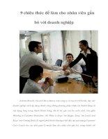 Tài liệu 9 chiêu thức để làm cho nhân viên gắn bó với doanh nghiệp docx