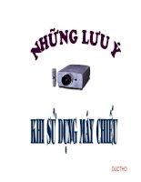 Bài giảng HUONG DAN SU DUNG MAY CHIEU da nang