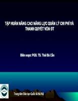 Tài liệu TẬP HUẤN NÂNG CAO NĂNG LỰC QUẢN LÝ CHI PHÍ VÀ THANH QUYẾT VỐN ĐẦU TƯ pdf