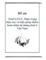 Tài liệu Đề án: Thuế GTGT_Thực trạng hiện nay và biện pháp nhằm hoàn thiện hệ thống thuế ở Việt Nam ppt