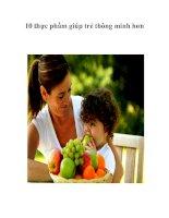 Tài liệu 10 thực phẩm giúp trẻ thông minh hơn doc