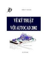 Tài liệu Bài giảng: Vẽ kỹ thuật với AutoCAD 2002 ppt