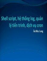Tài liệu Bài 4: Shell script, hệ thống log, quản lý tiến trình, dịch vụ cron_Âu Bửu Long ppt