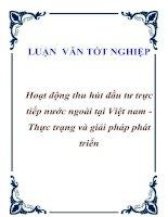 """Tài liệu Luận văn tốt nghiệp """"Hoạt động thu hút đầu tư trực tiếp nước ngoài tại Việt nam - Thực trạng và giải pháp phát triển"""" pdf"""