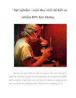 Tài liệu Xét nghiệm - cách duy nhất để biết có nhiễm HIV hay không pptx