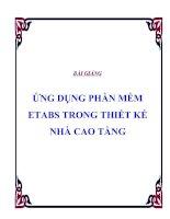 Tài liệu BÀI GIẢNG : ỨNG DỤNG PHẦN MỀM ETABS TRONG THIẾT KẾ NHÀ CAO TẦNG doc
