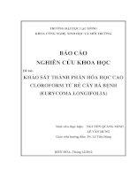 Khảo sát thành phần hoá học cao cloroform từ rễ cây bá bệnh (eurycoma longifolia)