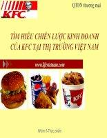 TÌM HIỂU CHIẾN lược KINH DOANH của KFC tại THỊ TRƯỜNG VIỆT NAM