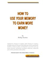 Tài liệu HOW TO USE YOUR MEMORY TO EARN MORE MONEY - By Phillip Newton ppt