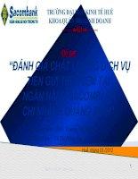 Slide đánh giá chất lượng dịch vụ tiền gửi tiết kiệm tại ngân hàng sacombank   chi nhánh quảng bình11