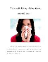 Tài liệu Viêm mũi dị ứng - Dùng thuốc như thế nào? pdf
