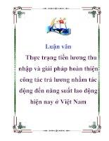 Luận văn Thực trạng tiền lương thu nhập và giải pháp hoàn thiện công tác trả lương nhằm tác động đến năng suất lao động hiện nay ở Việt Nam
