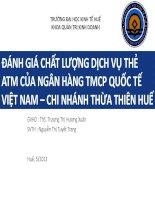 Slide ĐÁNH GIÁ CHẤT LƯỢNG DỊCH vụ THẺ ATM của NGÂN HÀNG TMCP QUỐC tế VIỆT NAM – CHI NHÁNH THỪA THIÊN HUẾ