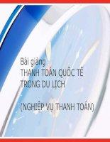 BÀI GIẢNG THANH TOÁN QUỐC TẾ TRONG DU LỊCH (NGHIỆP VỤ THANH TOÁN)