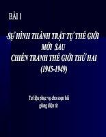 Bài  1  SỰ HÌNH THÀNH TRẬT TỰ THẾ GIỚI  MỚI  SAU  CHIẾN TRANH THẾ GIỚI THỨ HAI (1945-1949)