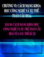 Bai 10: Cach mang KH cong nghe vµ xu the toan cau hoa nua sau the ki XX