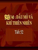 BÀI 40 : DẦU MỎ
