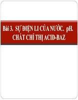 Bai 3 Su dien li cua nuoc-pH-Chat chi thi acid baz