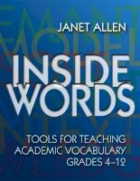 Inside words - Tools for teaching academic vocabulary grade 4-12