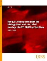 Kết Quả Chương Trình Giám Sát Kết Hợp Hành Vi Và Các Chỉ Số Sinh Học HIV/STI (IBBS) Tại Việt Nam 2005-2006