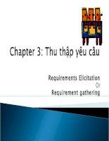 Chapter 3: Thu thập yêu cầu ,các kỹ thuật thu thập, chọn lựa kỹ thuật thu thập theo yêu cầu