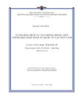 148 Tự do hóa dịch vụ tài chính trong tiến trình hội nhập kinh tế Quốc tế tại Việt Nam