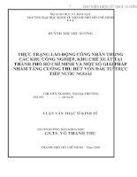 THỰC TRẠNG LAO ĐỘNG CÔNG NHÂN TRO G CÁC KHU CÔNG NGHIỆP, KHU CHẾ XUẤT TẠI THÀNH PHỐ HỒ CHÍ MINH VÀ MỘT SỐ GIẢI PHÁP NHẰM TĂNG CƯỜNG THU HÚT VỐN ĐẦU TƯ TRỰC TIẾP NƯỚC NGOÀI