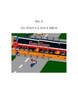 An tòan giao thông lớp 1, 2 - Bài :1 AN TOÀN VÀ NGUY HIỂM