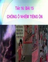 Tiet 16 Bai 15 Chong o nhiem tieng on.ppt