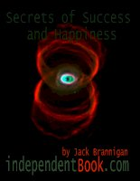 THE SECRETS OF SUCCESS AND HAPPYNESS - Jack Brannigan