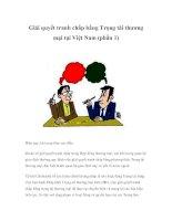 Giải quyết tranh chấp bằng Trọng tài thương mại tại Việt Nam (phần 1) Hiện