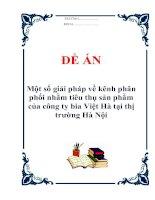 """Đề án """"Một số giải pháp về kênh phân phối nhằm tiêu thụ sản phẩm của công ty bia Việt Hà tại thị trường Hà Nội"""