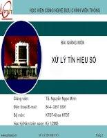 Silde bài giảng xử lý tín hiệu số-TS :Nguyễn Ngọc Minh_HVCNBCVT