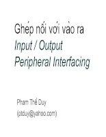 Ghép nối với vào ra Input / Output Peripheral Interfacing