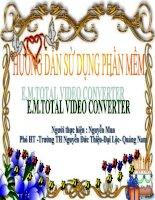 Bài soạn HƯỚNG DẪN PHẦN MỀM :E.M.TOTAL VIDEO CONVERTER( ĐỔI ĐUÔI)