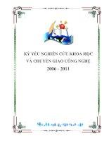 Tài liệu KỶ YẾU NGHIÊN CỨU KHOA HỌC VÀ CHUYỂN GIAO CÔNG NGHỆ 2006-2011 docx